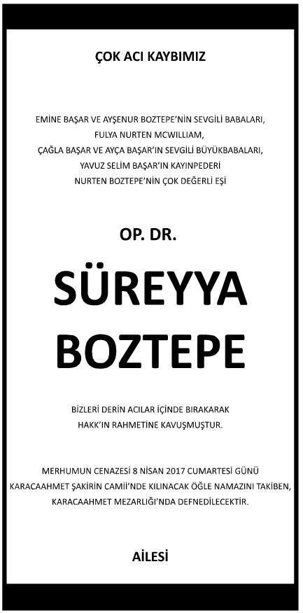 Operatör Doktor Süreyya Boztepe Vefat İlanı